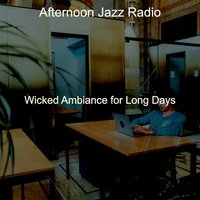 Afternoon Jazz Radio - Wicked Ambiance for Long Days