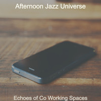 Afternoon Jazz Universe - Echoes of Co Working Spaces