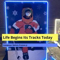 Composer Melvin Fromm Jr - Life Begins Its Tracks Today