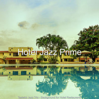 Hotel Jazz Prime - Tasteful Jazz Trio - Background for Hotel Restaurants