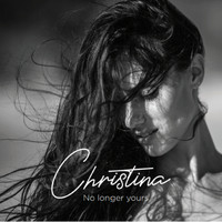 Christina - No Longer Yours