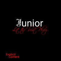 Junior - Let the Beat Play (Explicit)