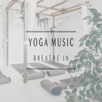 Yoga Music - Breathe In