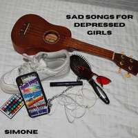 Simone - Sad Songs for Depressed Girls (Explicit)