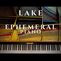 Ephemeral Piano - Lake
