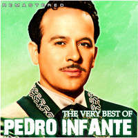 Pedro Infante - The Very Best Of (Remastered)