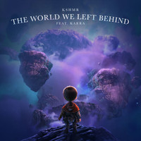 KSHMR - The World We Left Behind (feat. KARRA)