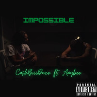 Cashboii Duce (feat. Aaybee) - Impossible (Explicit)