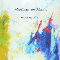 Martians on Maui - Music for Film