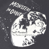 Various Artists - Small Monster: The Monsters In Orbits Singles Collection