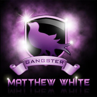Matthew White - Gangster Soul - Single