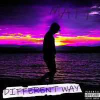 Matt - Different Way (Explicit)