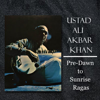 Ali Akbar Khan - Pre-Dawn to Sunrise Ragas