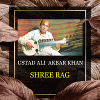 Ali Akbar Khan - Shree Rag