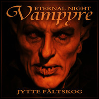 Jytte Fältskog - Vampyre (Eternal Night)