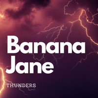 Banana Jane - Thunders