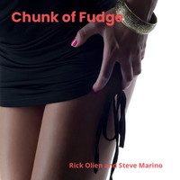 Rick Olien - Chunk of Fudge