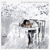 Lior - Scattered Reflections