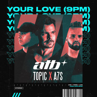 ATB - Your Love (9PM)