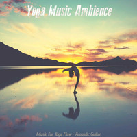 Yoga Music Ambience - Music for Yoga Flow - Acoustic Guitar