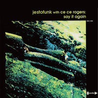 Jestofunk and Ce Ce Rogers - Say It Again