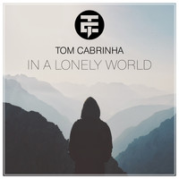 Tom Cabrinha - In a Lonely World