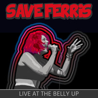 Save Ferris - Live at the Belly Up