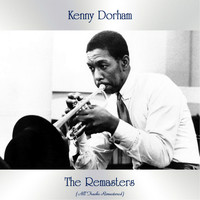 Kenny Dorham - The Remasters (All Tracks Remastered)