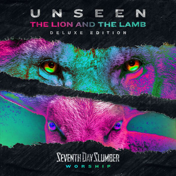 Seventh Day Slumber - Unseen: The Lion And The Lamb (Deluxe Edition)
