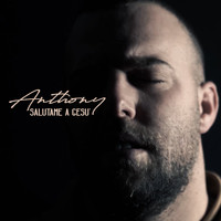 anthony - Salutame a Gesù