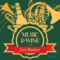 Les Baxter - Music & Wine with Les Baxter, Vol. 3
