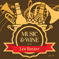 Les Baxter - Music & Wine with Les Baxter, Vol. 4