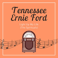 Tennessee Ernie Ford - Light up My Life (The Spirituals)