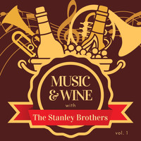The Stanley Brothers - Music & Wine with the Stanley Brothers, Vol. 1