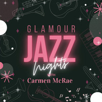 Carmen McRae - Glamour Jazz Nights with Carmen Mcrae