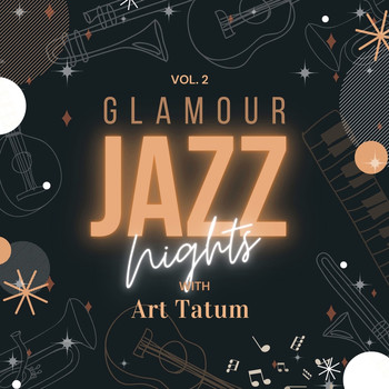 Art Tatum - Glamour Jazz Nights with Art Tatum, Vol. 2