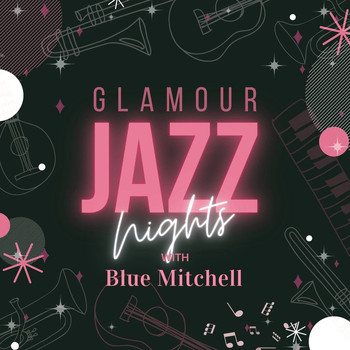 Blue Mitchell - Glamour Jazz Nights with Blue Mitchell