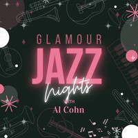 Al Cohn - Glamour Jazz Nights with Al Cohn