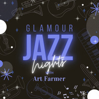 Art Farmer - Glamour Jazz Nights with Art Farmer