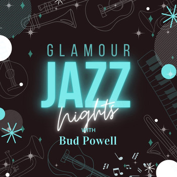Bud Powell - Glamour Jazz Nights with Bud Powell