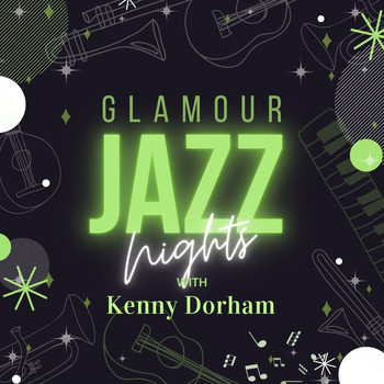 Kenny Dorham - Glamour Jazz Nights with Kenny Dorham