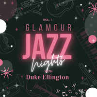 Duke Ellington - Glamour Jazz Nights with Duke Ellington, Vol. 1