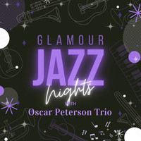 Oscar Peterson Trio - Glamour Jazz Nights with Oscar Peterson Trio