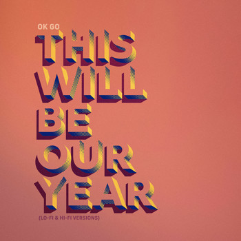 Ok Go - This Will Be Our Year (Lo-Fi & Hi-Fi Versions)