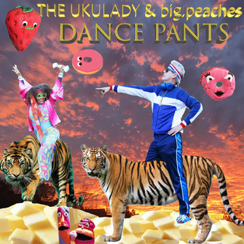 The Ukulady & Big.peaches - Dance Pants