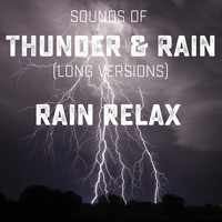 Rain Relax - Sounds of Thunder and Rain (Long Versions)