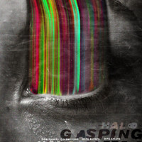Scott Labbe, Jason Fogg, Marc Deraps & Mike Salois - The Halo Project: Gasping