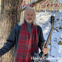 Howie Campbell - More Snow in the Forecast