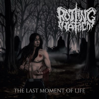 Rotting Hatred - The Last Moment of Life