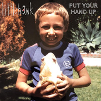 Littlehawk - Put Your Hand Up